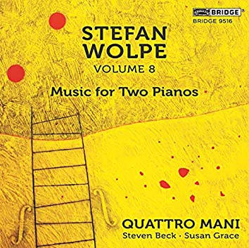 Stefan Wolpe, Vol. 8: Music for 2 Pianos