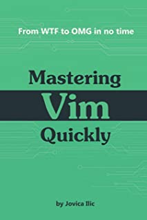Mastering VIM Quickly: From Wtf to Omg in No Time