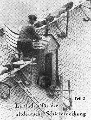 Die altdeutsche Schieferdeckung: Handwerklicher Leitfaden 1949 (Teil 2)