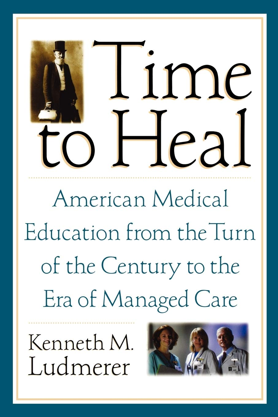 Download Time To Heal: American Medical Education From The Turn Of The Century To The Era Of Managed Care 