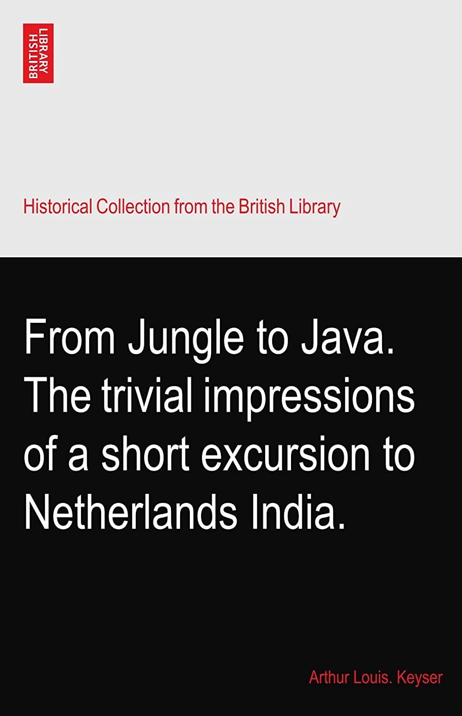 作物爆風廊下From Jungle to Java. The trivial impressions of a short excursion to Netherlands India.