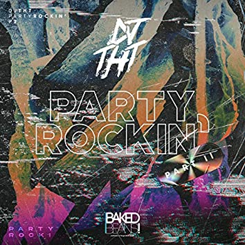 Party Rockin (Part Two)