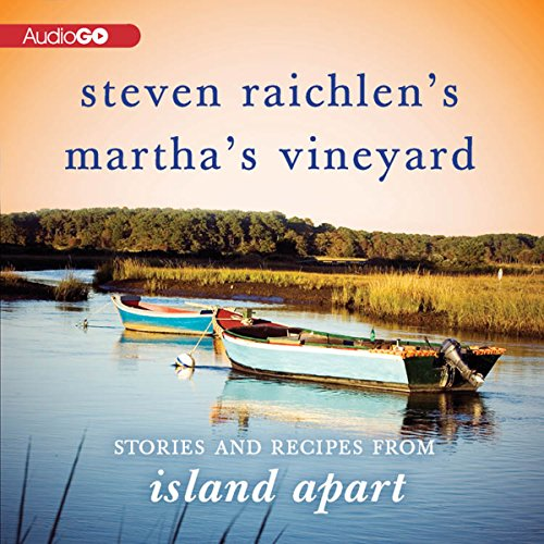 Steven Raichlen's Martha's Vineyard     Stories and Recipes from Island Apart              By:                                                                                                                                 Steven Raichlen                               Narrated by:                                                                                                                                 AudioGO                      Length: 1 hr and 7 mins     Not rated yet     Overall 0.0