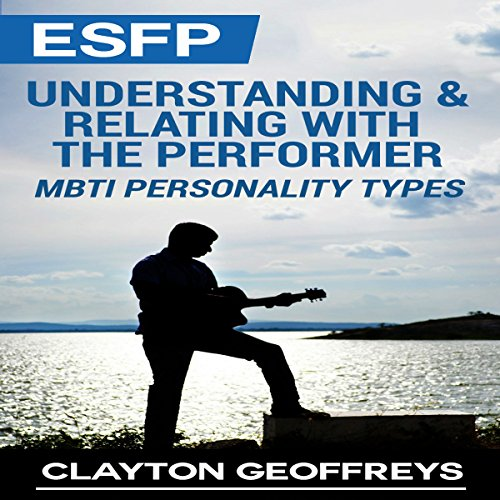 ESFP: Understanding & Relating with the Performer audiobook cover art