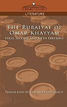 The Rubaiyat of Omar Khayyam, First, Second and Fifth Editions (Cosimo Classics Literature)
