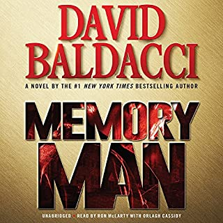 Memory Man                   By:                                                                                                                                 David Baldacci                               Narrated by:                                                                                                                                 Ron McLarty,                                                                                        Orlagh Cassidy                      Length: 13 hrs and 17 mins     22,746 ratings     Overall 4.4