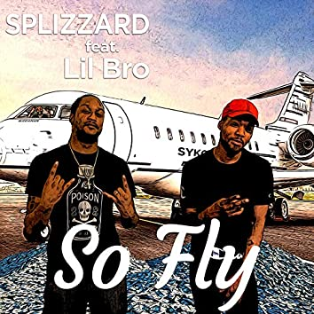 So Fly (feat. Lil Bro)