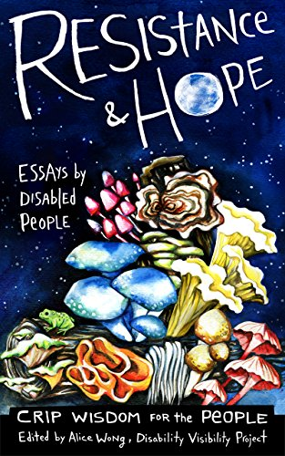Resistance and Hope: Essays by Disabled People