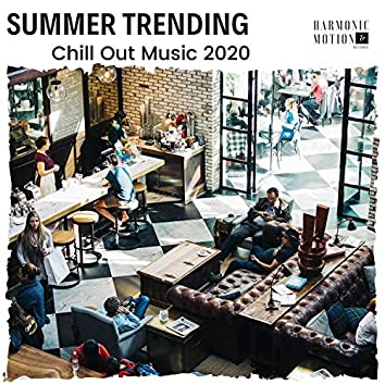 Summer Trending - Chill Out Music 2020