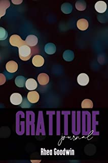 Gratitude Journal: Awesome Daily Gratitude Journal, 365 Days / 52 Weeks of Mindful Thankfulness with Gratitude, Motivation...