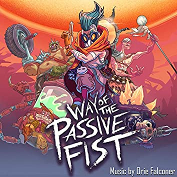 Way of the Passive Fist (Official Game Soundtrack)