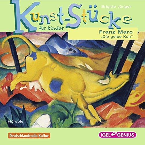 Franz Marc: Die gelbe Kuh (Kunst-Stücke für Kinder) Titelbild
