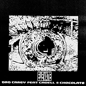 Elevate (Feat. Cadell & Chocolate)