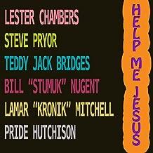 Help Me Jesus (feat. Teddy Jack Bridges, Bill Stumuk Nugent, Lamar Kronik Mitchell, Steve Pryor & Pride Hutchison)