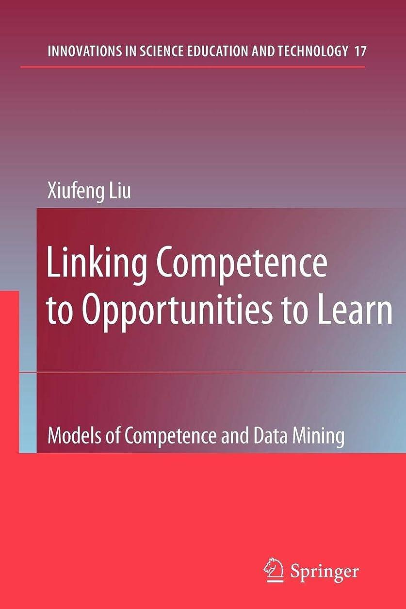 抹消アルバニー上げるLinking Competence to Opportunities to Learn: Models of Competence and Data Mining (Innovations in Science Education and Technology)