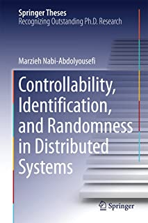 Controllability, Identification, and Randomness in Distributed Systems (Springer Theses)