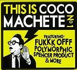 This Is Coco Machete Vol. 1