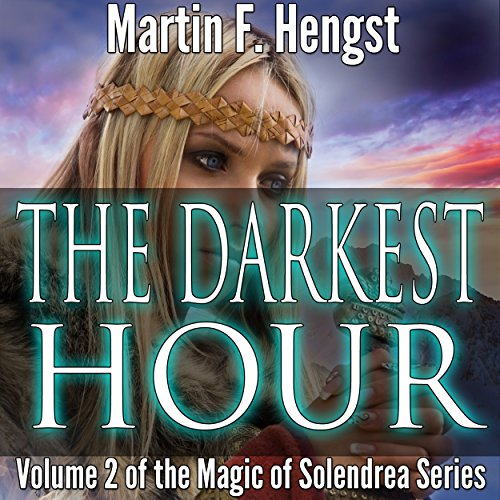 The Darkest Hour: A Magic of Solendrea Novel audiobook cover art