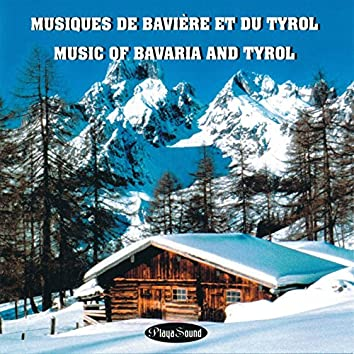 Musiques de Baviere et du Tyrol (music of Bavaria and Tyrol)