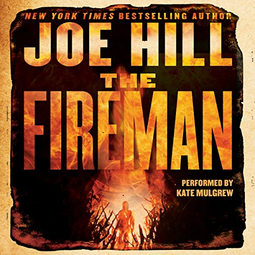 The Fireman     A Novel              De :                                                                                                                                 Joe Hill                               Lu par :                                                                                                                                 Kate Mulgrew                      Durée : 22 h et 19 min     Pas de notations     Global 0,0