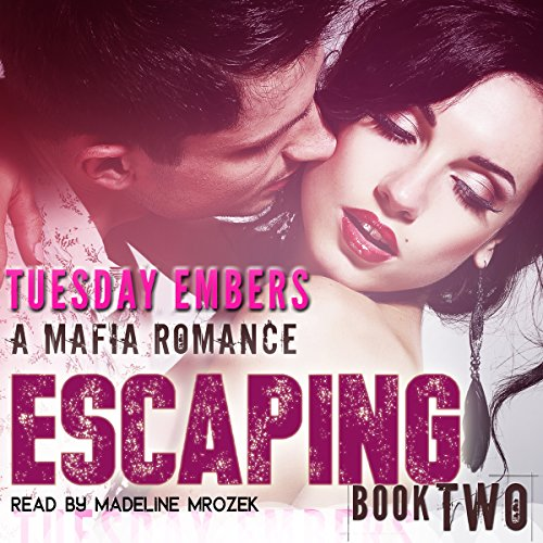 Escaping: A Mafia Romance audiobook cover art