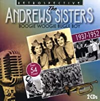 The Andrews Sisters - Boogie Woogie Bugle Boy: Their 54 Finest 1937-1952 by The Andrews Sisters