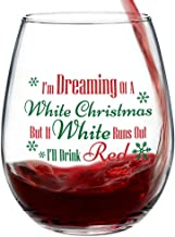 I'm Dreaming Of A White Christmas But If White Runs Out I'll Drink Red Stemless Christmas Wine Glass for Fun Christmas Holiday Present with Gift Box - 15 Ounces