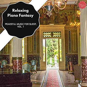 Relaxing Piano Fantasy - Peaceful Music For Sleep, Vol. 1