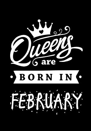 Queens Are Born in February: Journal Gift for Women, Diary, Beautifully Lined Pages Notebook, Keepsake, Memory Book Birthday Present for Her