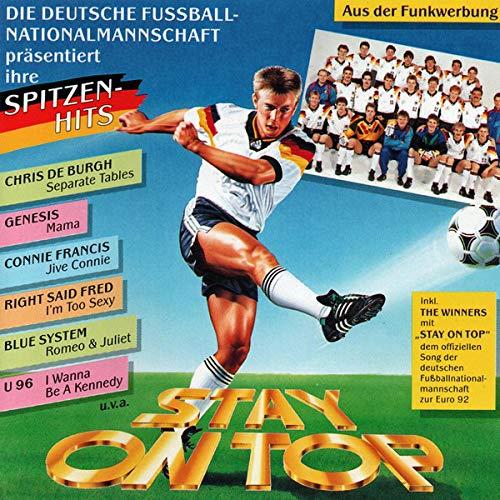 Die deutsche Fussballnationalmannschaft präsentiert Ihre Spitzen-Hits - Stay on Top