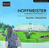 Anton Hoffmeister: Sonatas for Piano, Vol. 2 by Biliana Tzinlikova