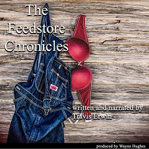 The Feedstore Chronicles audiobook cover art