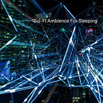 Sci-Fi Ambience for Sleeping