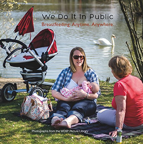 Download We Do it in Public: Breastfeeding - Anytime, Anywhere 0992940605