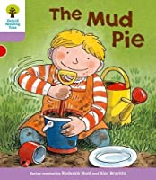 Oxford Reading Tree: Level 1+: More First Sentences C: Mud Pie by Roderick Hunt(2011-01-01)