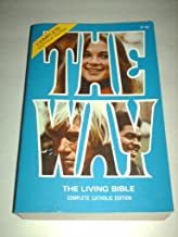The Way: The Living Bible- Complete Catholic Edition