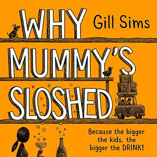 Why Mummy's Sloshed (Why Mummy, #4)
