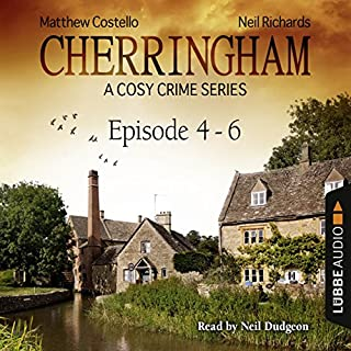 Cherringham - A Cosy Crime Series Compilation     Cherringham 4-6              By:                                                                                                                                 Matthew Costello,                                                                                        Neil Richards                               Narrated by:                                                                                                                                 Neil Dudgeon                      Length: 7 hrs and 36 mins     441 ratings     Overall 4.6