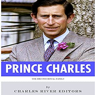 The British Royal Family: The Life of Charles, Prince of Wales audiobook cover art