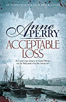 Acceptable Loss (William Monk Mystery, Book 17): A gripping Victorian mystery of blackmail, vice and corruption
