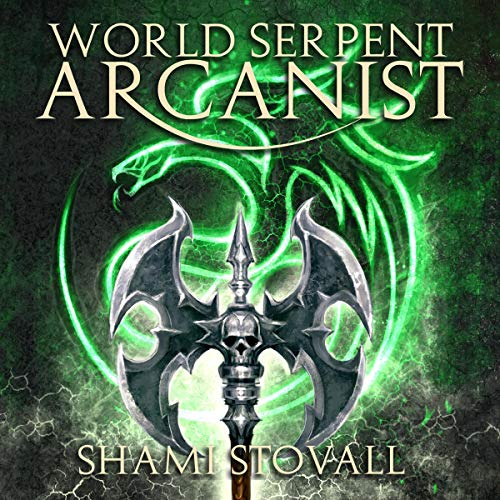 World Serpent Arcanist Audiobook By Shami Stovall cover art
