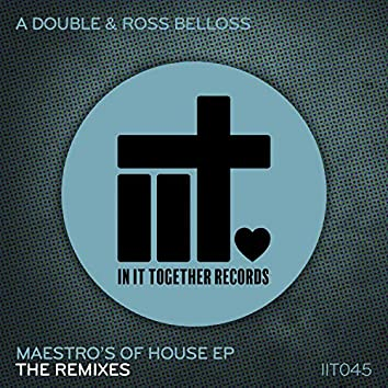 Maestros Of House EP - The Remixes