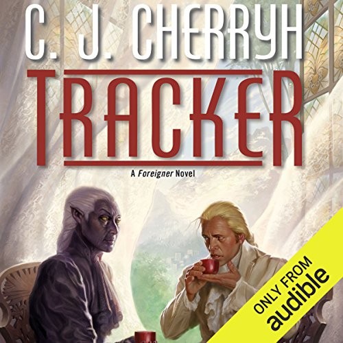 Tracker     Foreigner Sequence 6, Book 1              By:                                                                                                                                 C. J. Cherryh                               Narrated by:                                                                                                                                 Daniel Thomas May                      Length: 13 hrs and 34 mins     390 ratings     Overall 4.6