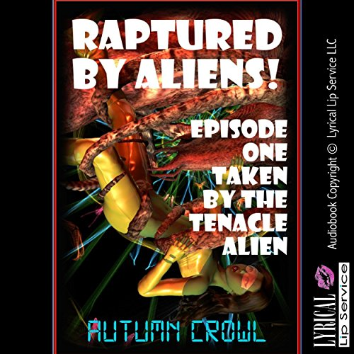 Taken by the Tentacle Alien: A Monster Sex Erotica Story audiobook cover art