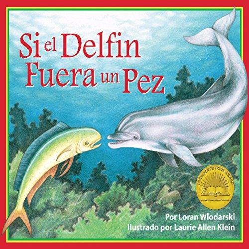 Si un Delfín Fuera un Pez [If a Dolphin Were a Fish]  Audiolibri
