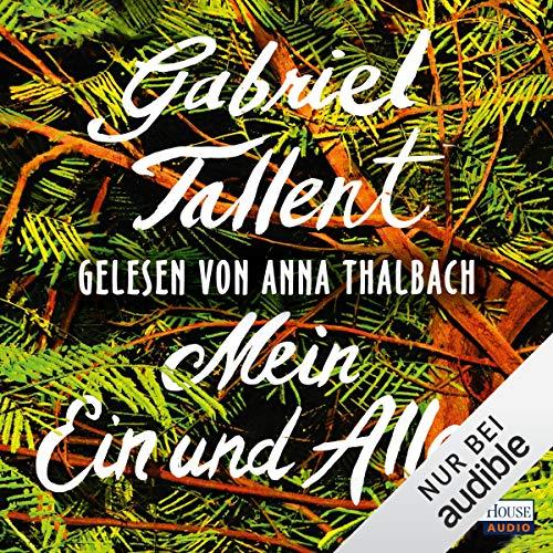 Mein Ein und Alles                   De :                                                                                                                                 Gabriel Tallent                               Lu par :                                                                                                                                 Anna Thalbach                      Durée : 13 h et 5 min     Pas de notations     Global 0,0
