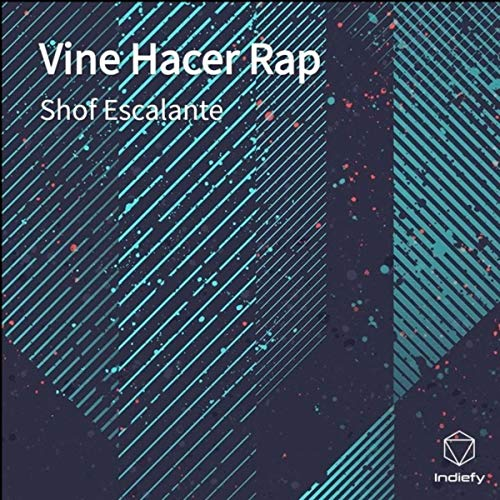 Vine Hacer Rap [Explicit]