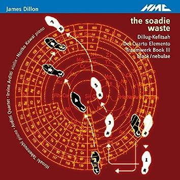 Dillon: The Soadie Waste, Dillug-Kefitsah, Del Cuarto Elemento, Traumwerk, Book 3 & black/nebulae