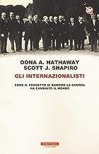 Permalink to Gli internazionalisti. Come il progetto di bandire la guerra ha cambiato il mondo PDF