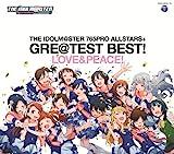 [B00DW2LIM2: THE IDOLM@STER 765PRO ALLSTARS+GRE@TEST BEST! -LOVE&PEACE! -]
